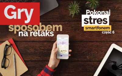 Gry i Twój smartfon